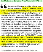 In Overstreet #46, Senior Advisor Jon McClure discusses 1980's Canadian price variants, their increasingly strong premiums in the marketplace, and the impact newsstand-exclusivity had on their rarity. McClure here estimates that roughly 80% of surviving copies are Direct Editions, and pegs surviving VF/NM-and-up Canadian newsstand comics at 50x to 250x scarcer than Direct Editions.