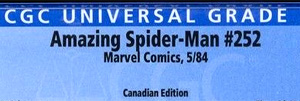 Example CGC label for Amazing Spider-Man #252 Canadian Edition Variant -- the publisher is Marvel Comics, the publication date is 5/84 (just like the