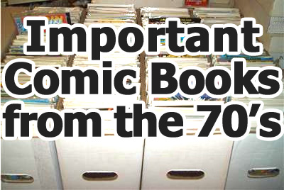 important/key comics from the 1970s