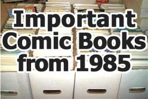 Key comics from 1985