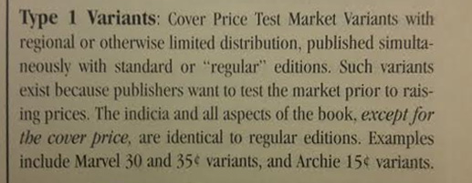 Type 1 Variants: Cover Price Test Market Variants with regional or otherwise limited distribution, published simultaneously with standard or