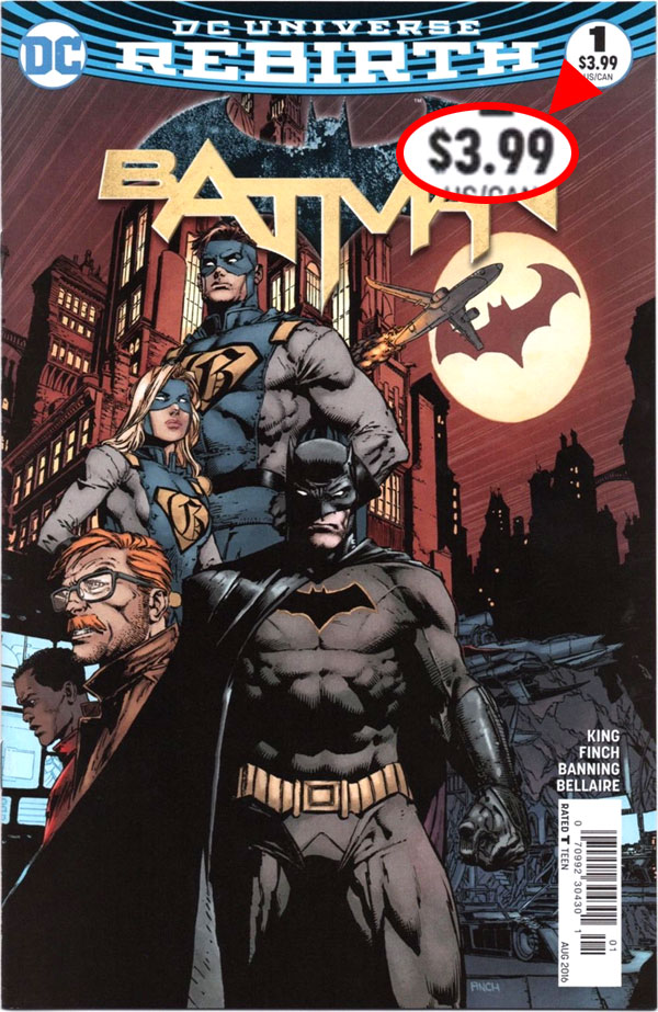 DC Universe Rebirth, Batman #1, $3.99 Newsstand Edition (regular copies were $2.99).