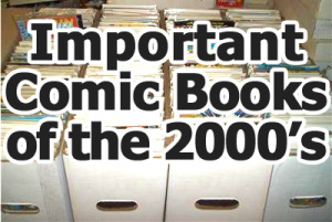 Important/Key comic books from the 2000s