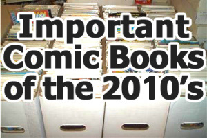 Important/Key comic books from the 2010s