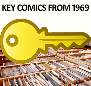Key comic books from 1969